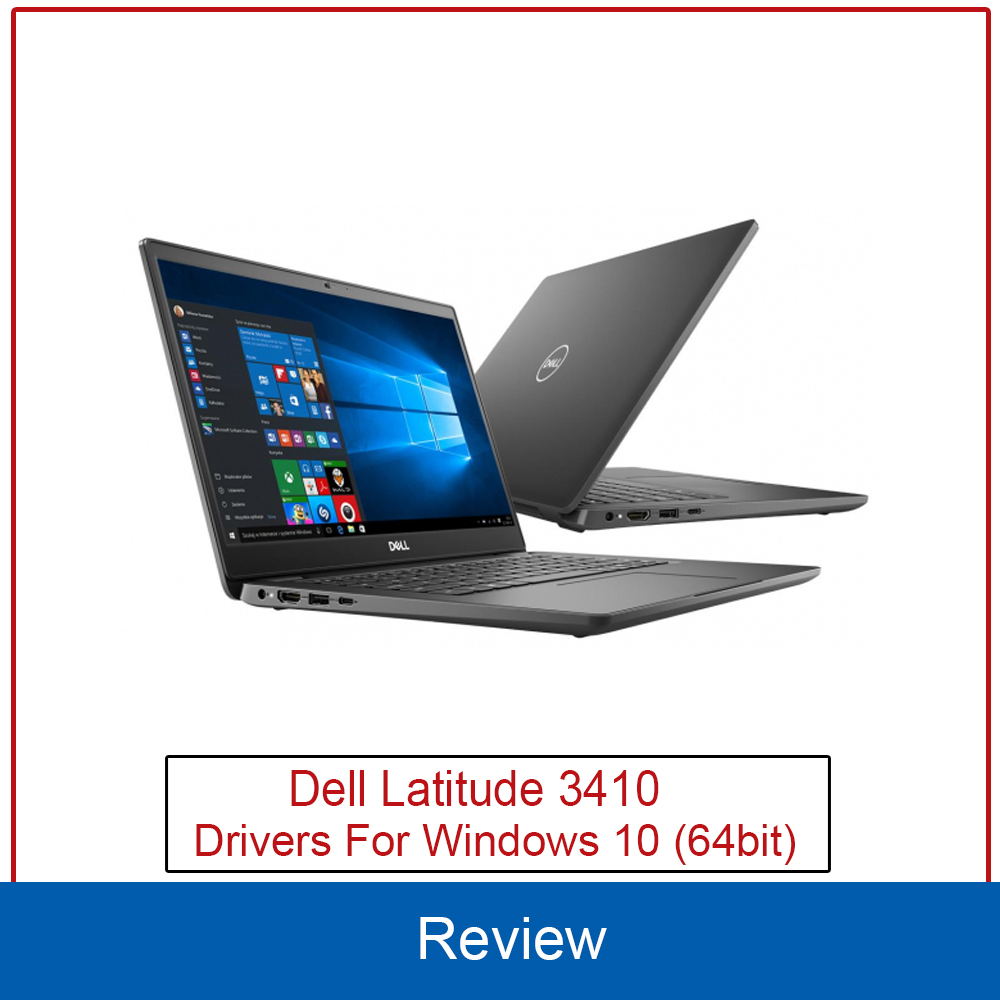 Dell Latitude 3410 Drivers For Windows 10 (64bit)