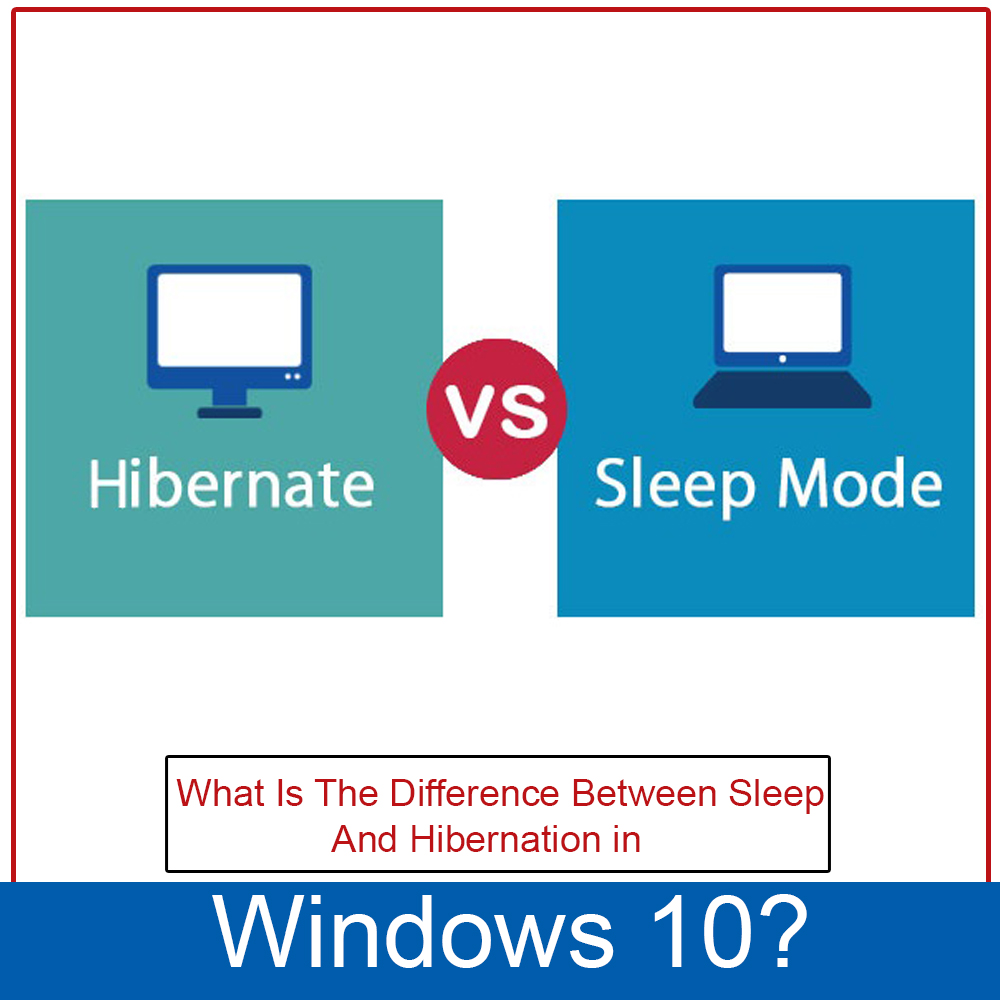 What Is The Difference Between Sleep And Hibernation In Windows 10?