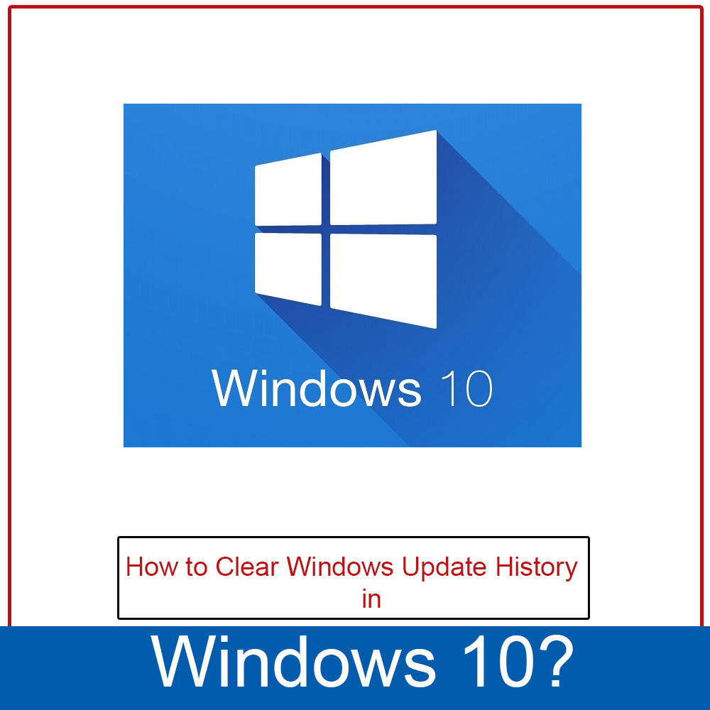 How to Clear Windows Update History in Windows 10?